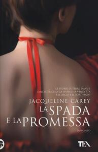 La spada e la promessa - Jacqueline Carey - copertina