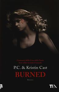 Burned. La casa della notte - Kristin Cast,P. C. Cast - copertina