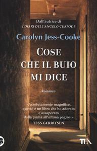 Cose che il buio mi dice - Carolyn Jess-Cooke - 2