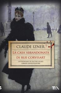 La casa abbandonata di rue Corvisart - Claude Izner - copertina