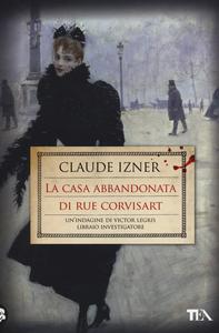 Libro La casa abbandonata di rue Corvisart Claude Izner