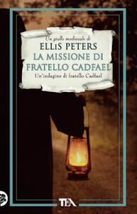 La missione di fratello Cadfael - Ellis Peters - copertina
