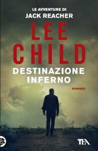 Libro Destinazione inferno Lee Child