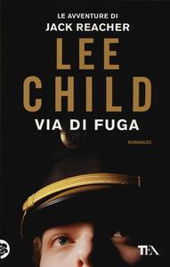 Via di fuga - Lee Child - copertina