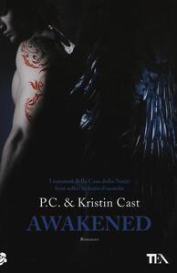 Awakened. La casa della notte - P. C. Cast,Kristin Cast - copertina