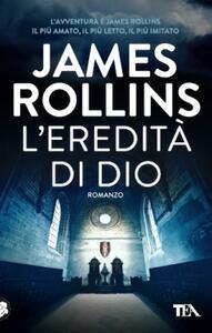L' eredità di Dio - James Rollins - copertina
