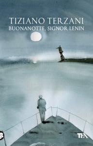 Libro Buonanotte, signor Lenin Tiziano Terzani