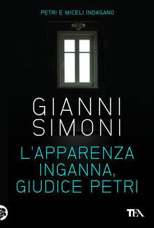 L' apparenza inganna, giudice Petri - Gianni Simoni - ebook