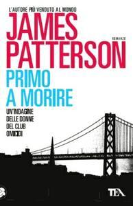 Primo a morire - James Patterson - copertina