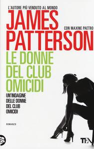 Le donne del club omicidi - James Patterson,Maxine Paetro - copertina