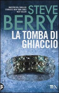 La tomba di ghiaccio - Steve Berry - copertina