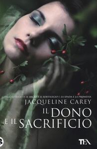 Il dono e il sacrificio - Jacqueline Carey - copertina
