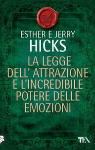 Libro La legge dell'attrazione e l'incredibile potere delle emozioni Esther Hicks , Jerry Hicks