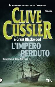 L' impero perduto - Clive Cussler,Grant Blackwood - copertina