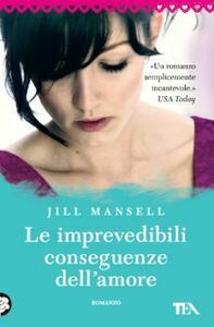 Le imprevedibili conseguenze dell'amore - Jill Mansell - 4