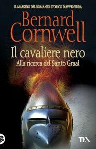 Libro Il cavaliere nero Bernard Cornwell