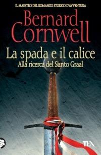 La spada e il calice - Cornwell Bernard - wuz.it
