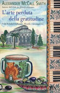 Libro L' arte perduta della gratitudine Alexander McCall Smith