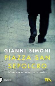 Libro Piazza San Sepolcro. Un'indagine del commissario Lucchesi Gianni Simoni