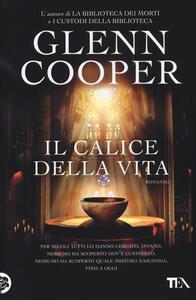 Il calice della vita - Glenn Cooper - copertina