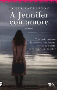 A Jennifer con amore - James Patterson - copertina