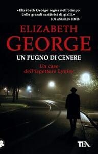 Un pugno di cenere - Elizabeth George - copertina