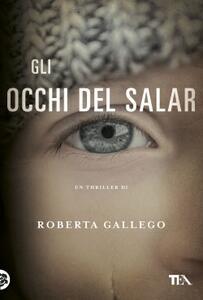 Gli occhi del Salar - Roberta Gallego - copertina