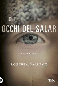 Foto Cover di Gli occhi del Salar, Libro di Roberta Gallego, edito da TEA