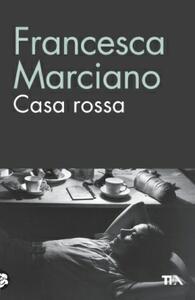 Casa Rossa - Francesca Marciano - copertina
