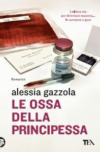Le ossa della principessa - Alessia Gazzola - copertina