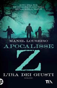 Apocalisse Z. L'ira dei giusti - Manel Loureiro - copertina