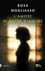 L' amore si nutre di amore - Rosa Mogliasso - copertina