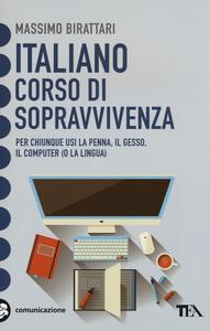 Italiano. Corso di sopravvivenza - Massimo Birattari - copertina