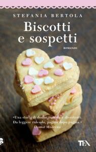 Biscotti e sospetti - Stefania Bertola - copertina