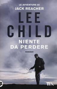 Niente da perdere - Lee Child - copertina