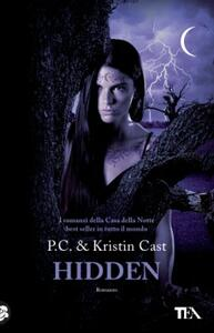 Hidden. La casa della notte - P. C. Cast,Kristin Cast - copertina