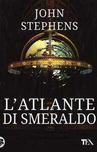 L' atlante di smeraldo. I libri dell'inizio. Vol. 1 - John Stephens - copertina