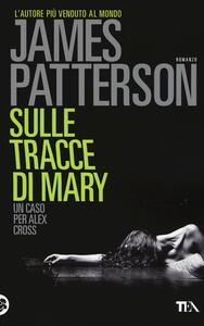 Sulle tracce di Mary - James Patterson - copertina