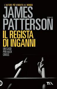 Il regista di inganni - James Patterson - copertina