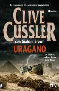 Foto Cover di Uragano, Libro di Clive Cussler,Graham Brown, edito da TEA