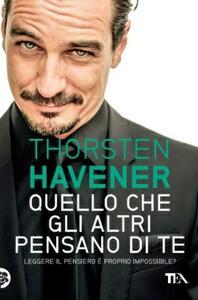 Quello che gli altri pensano di te - Thorsten Havener - copertina