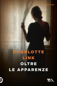Oltre le apparenze - Charlotte Link - copertina