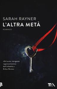 L' altra metà - Sarah Rayner - 2