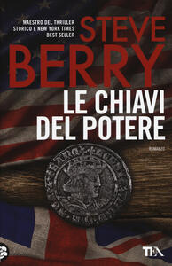 Le chiavi del potere - Steve Berry - copertina