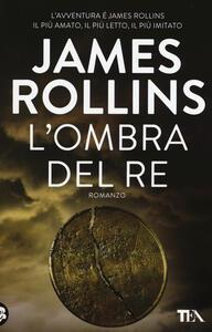 L' ombra del re - James Rollins - copertina
