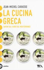 Libro La cucina greca. Sapori dal cuore del Mediterraneo JeanMichel Carasso