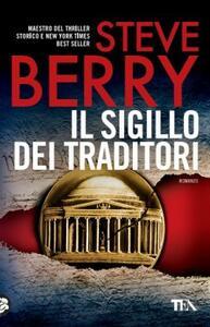 Il sigillo dei traditori - Steve Berry - copertina
