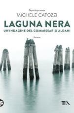 Libro Laguna nera. Un'indagine del commissario Aldani Michele Catozzi