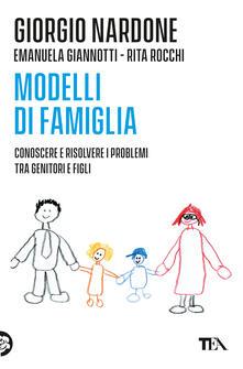 Rallydeicolliscaligeri.it Modelli di famiglia. Conoscere e risolvere i problemi tra genitori e figli Image