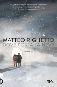 Dove porta la neve - Matteo Righetto - copertina